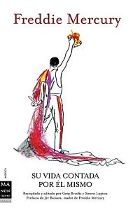 Freddie Mercury, su vida contada por él mismo