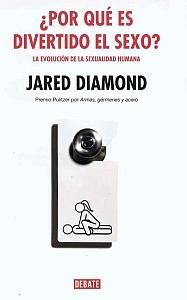 ¿Por qué es divertido el sexo? - Jared Diamond