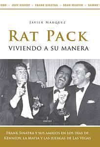 Rat Pack. Viviendo a su manera - Javier Márquez