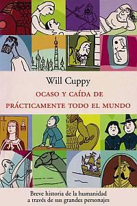 Ocaso y caída de prácticamente todo el mundo - Will Cuppy
