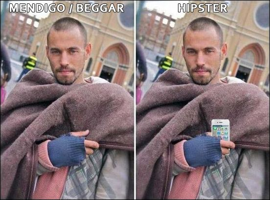 La diferencia entre mendigo y hipster / The difference between a beggar and a hipster