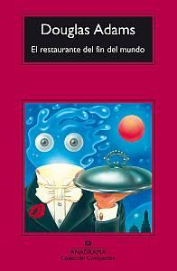 El restaurante del fin del mundo - Douglas Adams