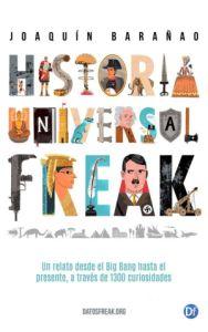 Historia Universal Freak - Joaquín Barañao
