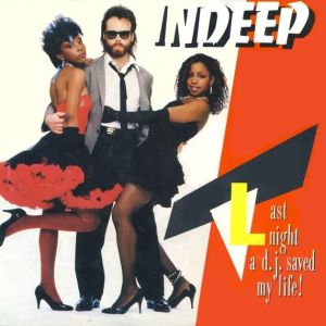 Indeep - Last Night a D.J. Saved My Life