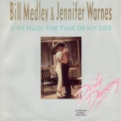 Bill_Medley_&_Jennifer_Warnes_-_(I've_Had)_The_Time_of_My_Life