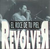 revolver-el_roce_de_tu_piel