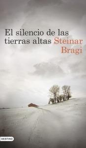 El silencio de las tierras altas - Steinar Bragi