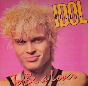 Billy Idol – To Be A Lover