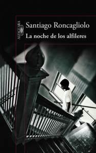 La noche de los alfileres - Santiago Roncagliolo