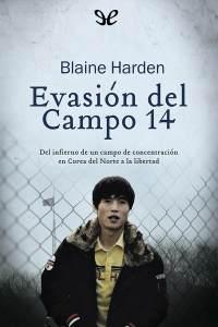 Evasión del Campo 14 - Blaine Harden