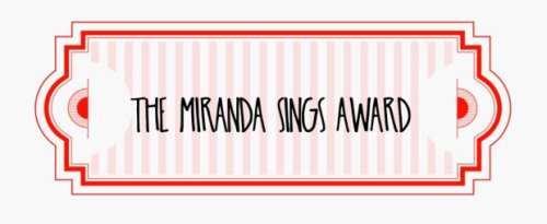 The Miranda Sings Award