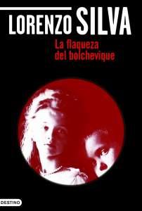La flaqueza del bolchevique - Lorenzo Silva