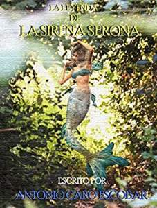 La Leyenda de la Sirena Serona - Antonio Caro Escobar