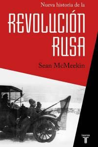 Nueva historia de la Revolución Rusa - Sean McMeekin