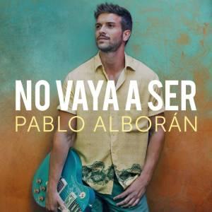 Pablo Alborán - No vaya a ser
