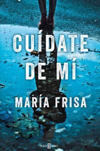 Cuídate de mi - María Frisa