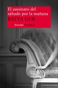 El asesinato del sábado por la mañana - Batya Gur