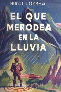 El que merodea en la lluvia - Hugo Correa