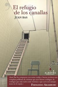 El refugio de los canallas - Juan Bas