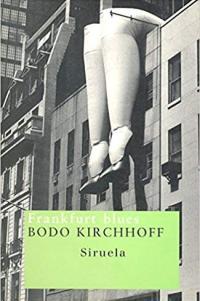 Frankfurt blues - Bodo Kirchhoff