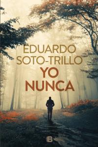 Yo nunca - Eduardo Soto-Trillo