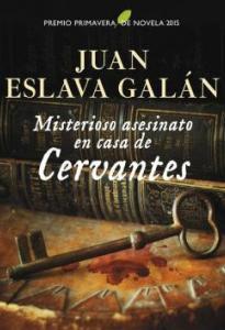 Misterioso asesinato en casa de Cervantes - Juan Eslava Galán