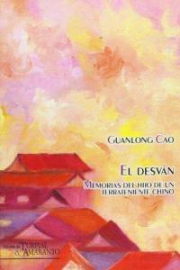 El desván: memorias del hijo de un terrateniente chino - Guanlong Cao