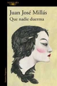 Que nadie duerma - Juan José Millás