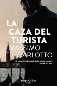 La caza del turista - Massimo Carlotto