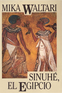 Sinuhé, el egipcio - Mika Waltari